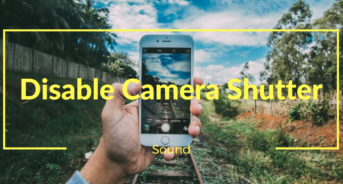 Disable Camera Shutter on Android