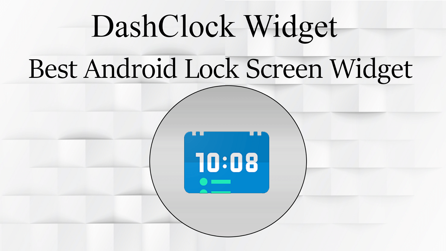DashClock Widget - Best Android Lock Screen Widget - theandroidportal.com