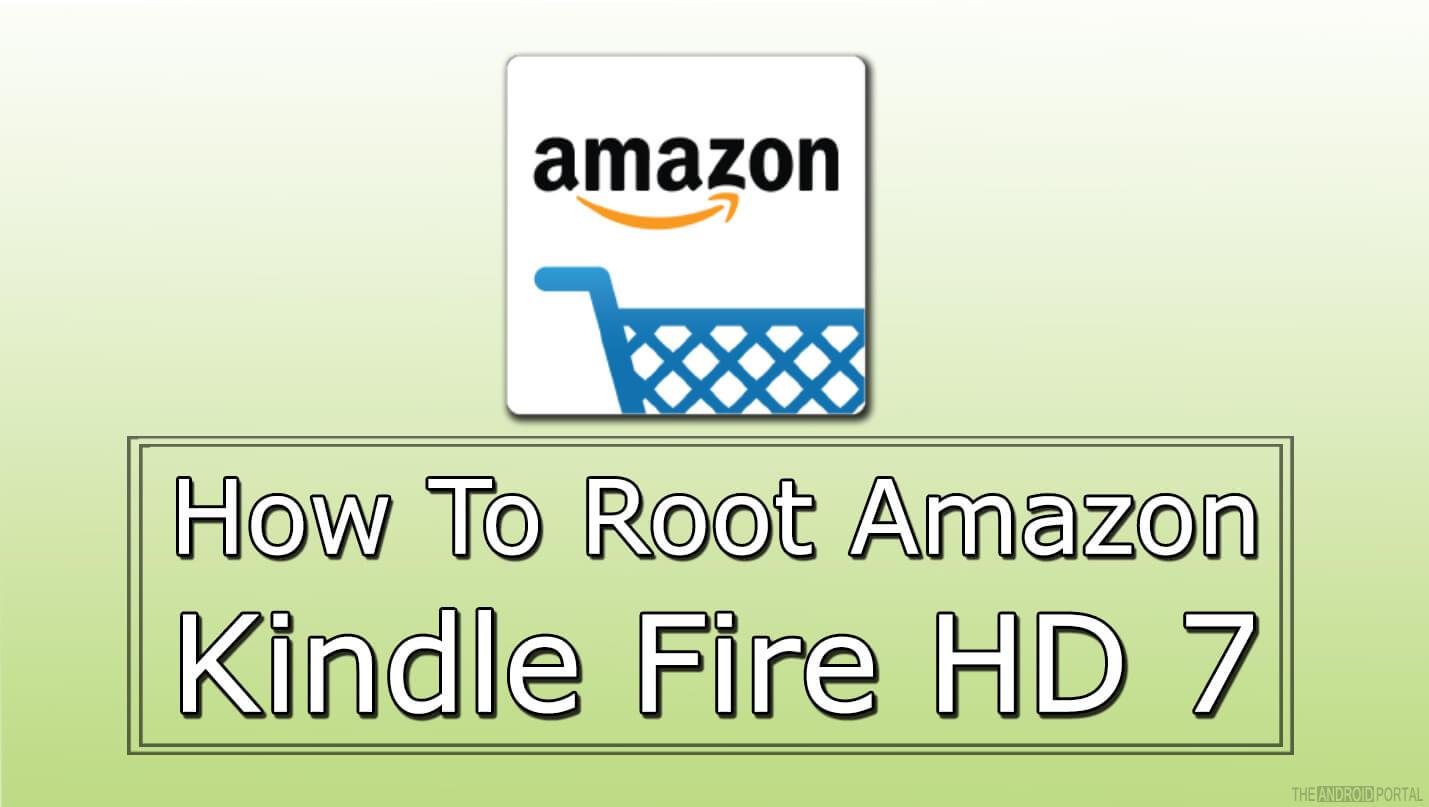 How To Root Amazon 7 Kindle Fire HD