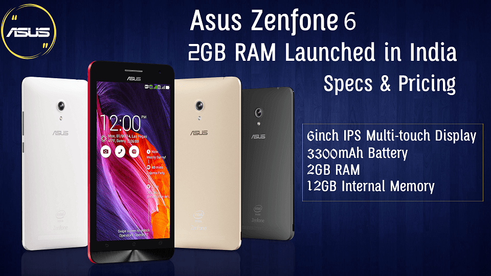Asus Zenfone 6 with 2GB RAM Launched in India – Specs & Pricing - theandroidportal.com
