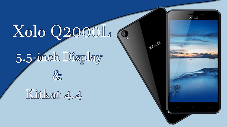 Xolo Q2000L with 5.5-inch Display & Kitkat 4.4 Available For Rs