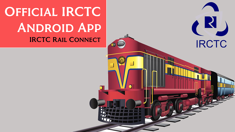 Official IRCTC Android App - IRCTC Rail Connect - theandroidportal.com