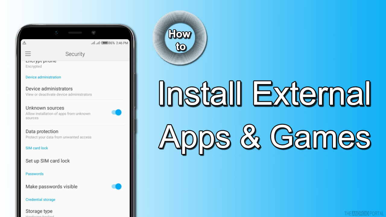 How to Install External Apps & Games On Android Smartphones