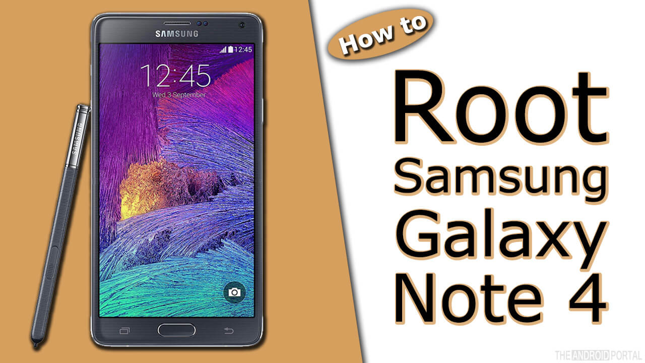 How To Root Samsung Galaxy Note 4 Smartphone