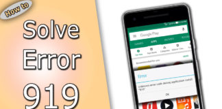 How To Solve Error 919 On Android