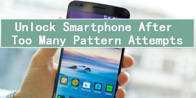 Unlock Smartphone After Too Many Pattern Attempts