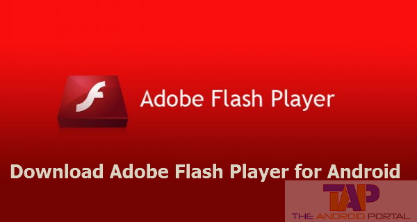 Download Adobe Flash Player for Android Device