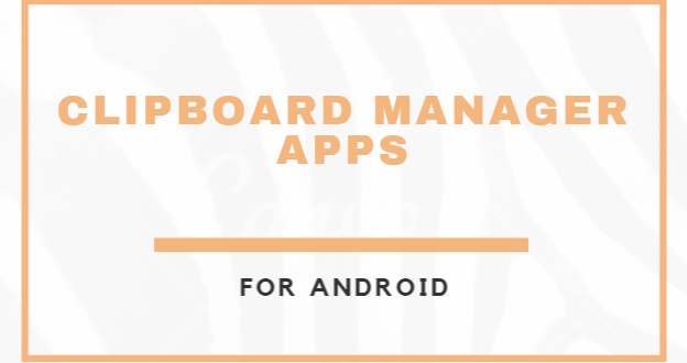 Clipboard Manager Apps for android