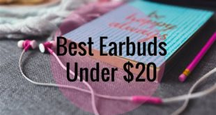 Best Earbuds Under $20 You Can Buy in 2017