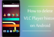 How to Delete VLC History on Android