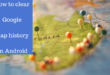 How to clear google maps history on android phone