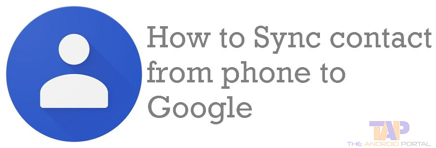 how to sync contacts from phone to gmail