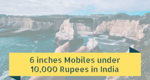 6 inches Mobiles under 10,000 Rupees in India