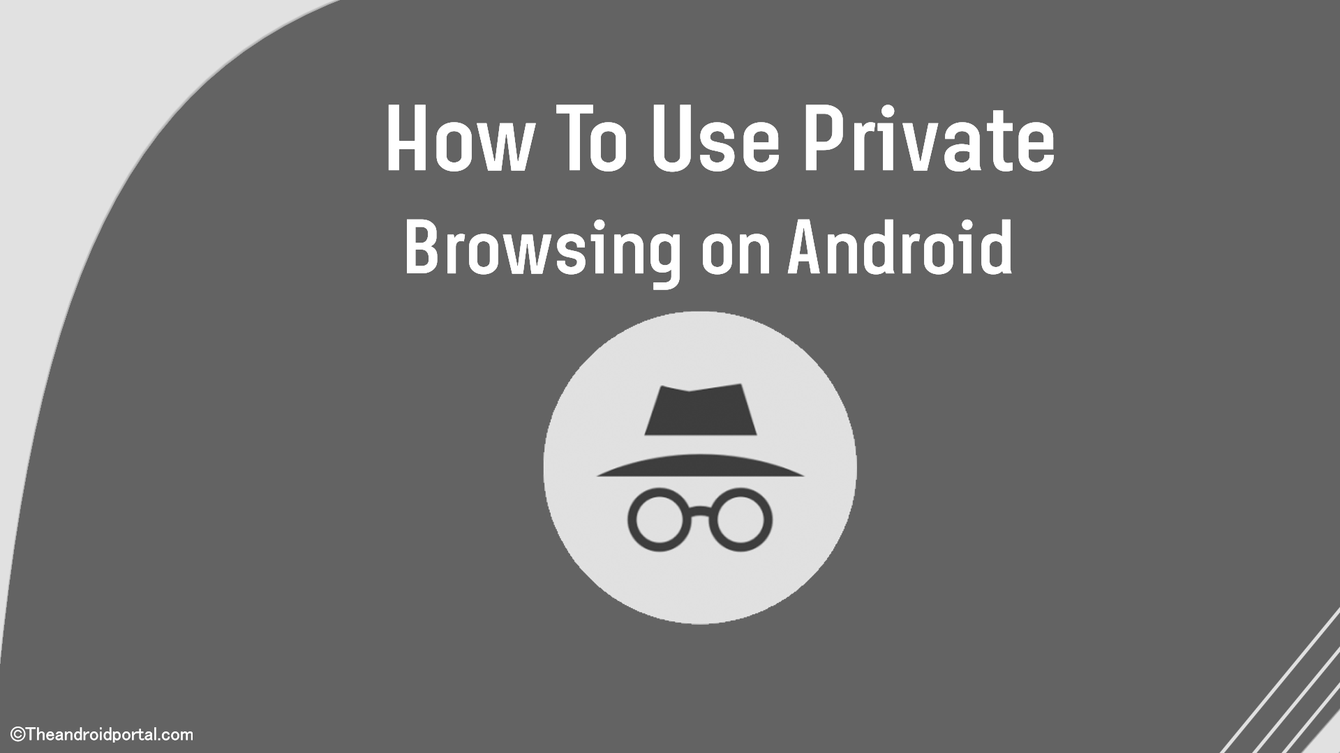How To Use Private Browsing on Android - theandroidportal.com