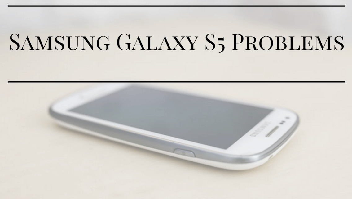 Samsung Galaxy S5 Problems