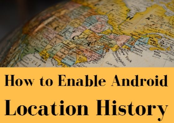 Android Device Location History