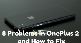 8 Problems in OnePlus 2 and How to Fix
