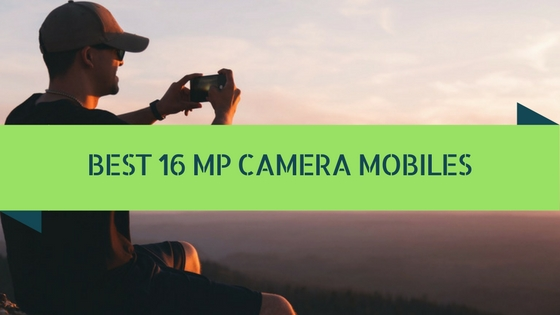 Best 16 MP Camera Mobiles