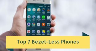 Top 7 Bezel-Less Phones