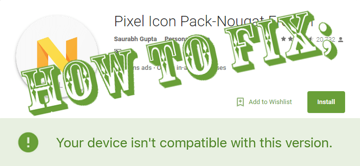 Fix Your Device isn't Compatible With This Version