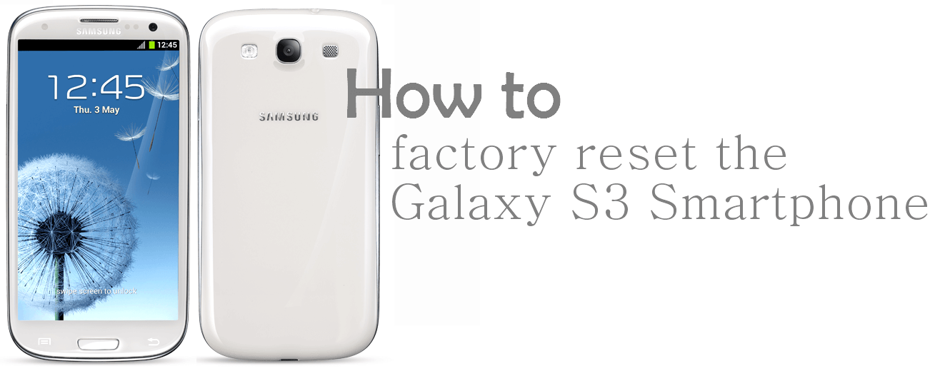 How to Factory Reset Galaxy S3