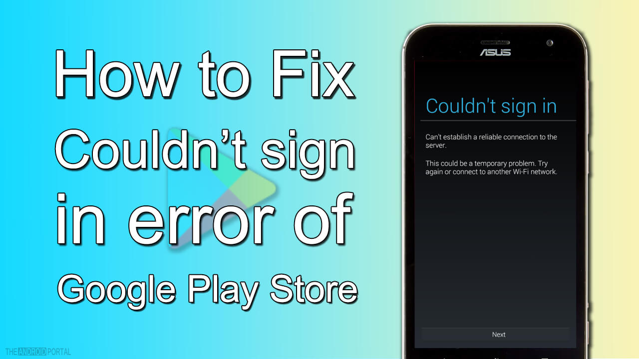 How to Fix Couldn't sign in error of Google Play Store
