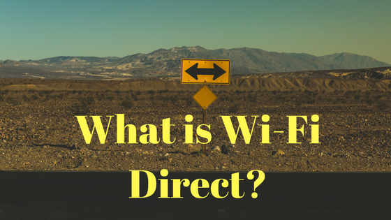 What is Wi-Fi Direct-
