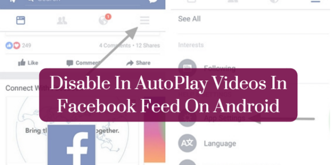 Disable In AutoPlay Videos In Facebook Feed On Android