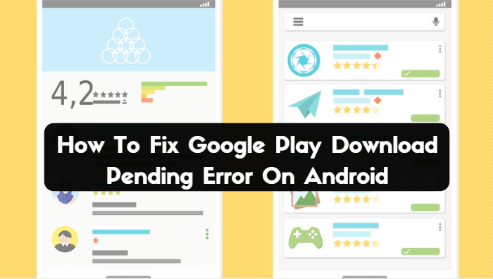 How To Fix Google Play Download Pending Error On Android