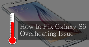 How to Fix Galaxy S6 Overheating Issue