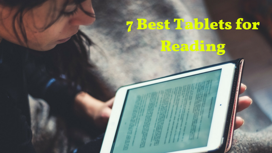7 Best Tablets for Reading