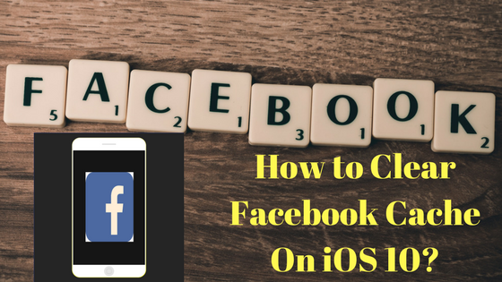 How to Clear Facebook Cache On iOS 10-