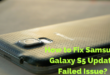 How to Fix Samsung Galaxy S5 Update Failed Issue-