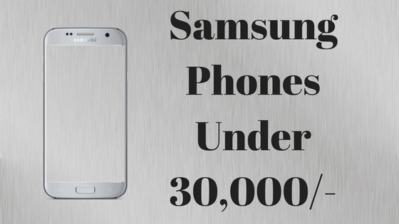 Samsung Phones Under 30000