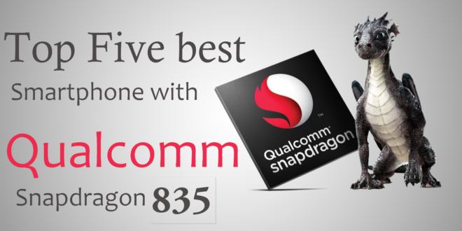 Snapdragon 835 powered smartphone