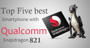 Top Five Best Smartphone with Qualcomm Snapdragon 821