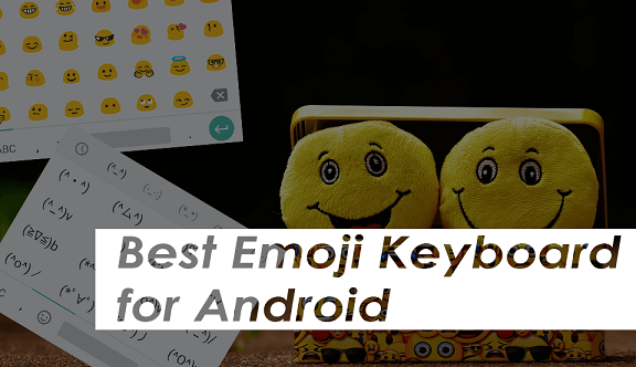 Best Android Keyboard Apps (Emoji Keyboard Apps Included)