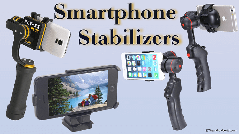Best Smartphone Stabilizer to Buy in August 2019