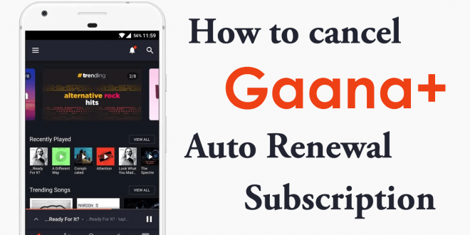 How To Cancel Gaana Plus Subscription Autorenewal