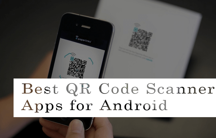 Best QR Code Reader Android Apps to Download