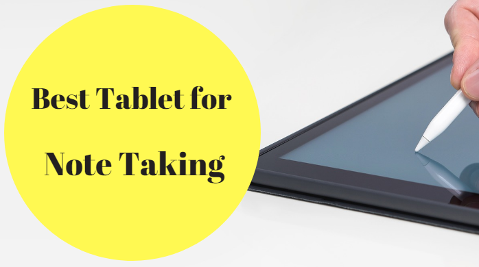 5 Best Tablet For Note Taking