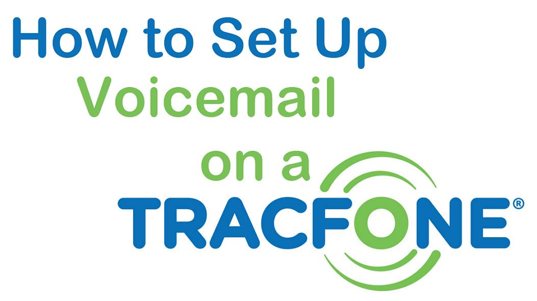 How To Set Up Voicemail On Tracfone