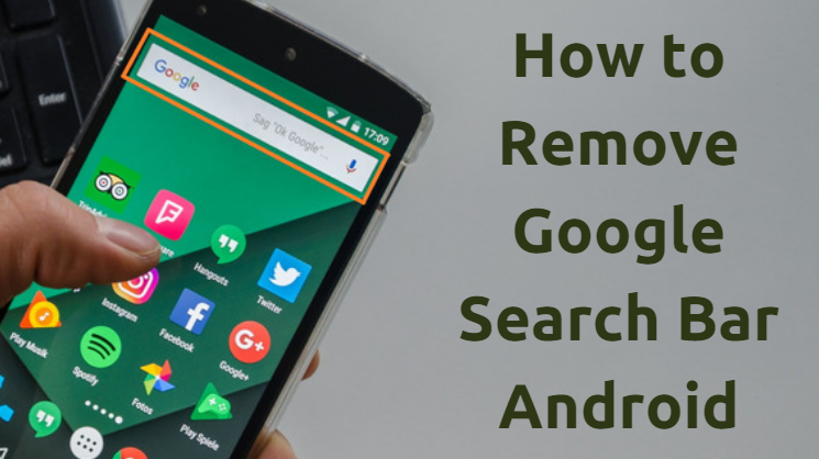 How to Remove Google Search Bar Android