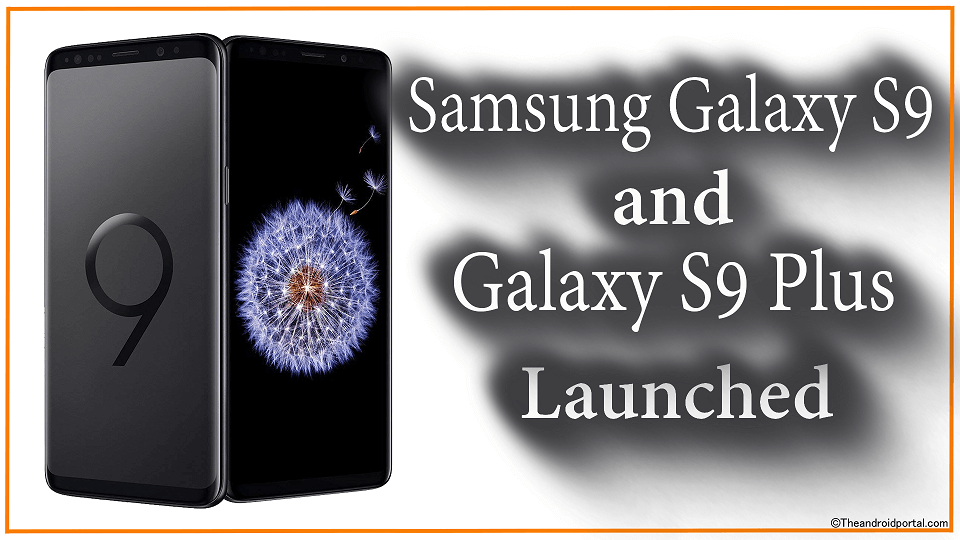 Samsung Galaxy S9 and Galaxy S9 Plus Launched - theandroidportal.com