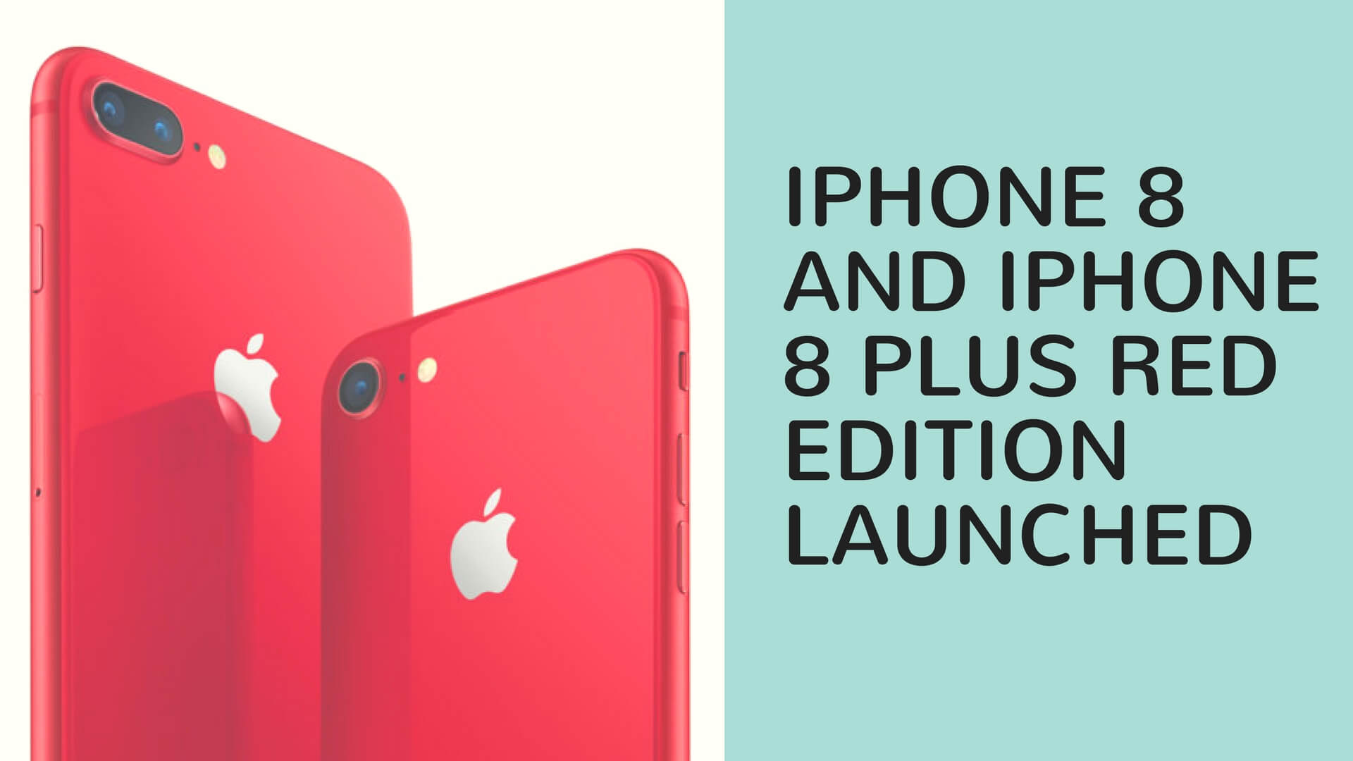 iPhone 8 and iPhone 8 plus Red edition launched