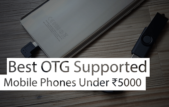 Best OTG Supported Mobile phones Under INR 5000 (1)