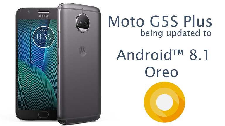 Moto G5S Plus Being Updated To Android 8 1 Oreo