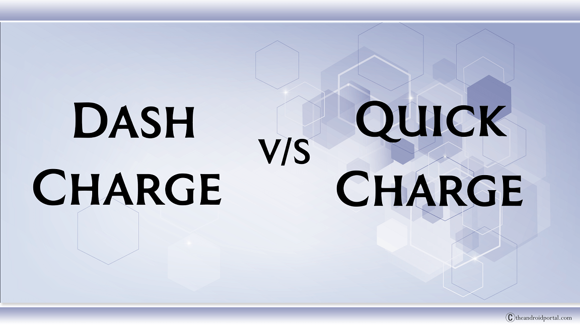 Dash Charge VS Quick Charge - theandroidportal.com