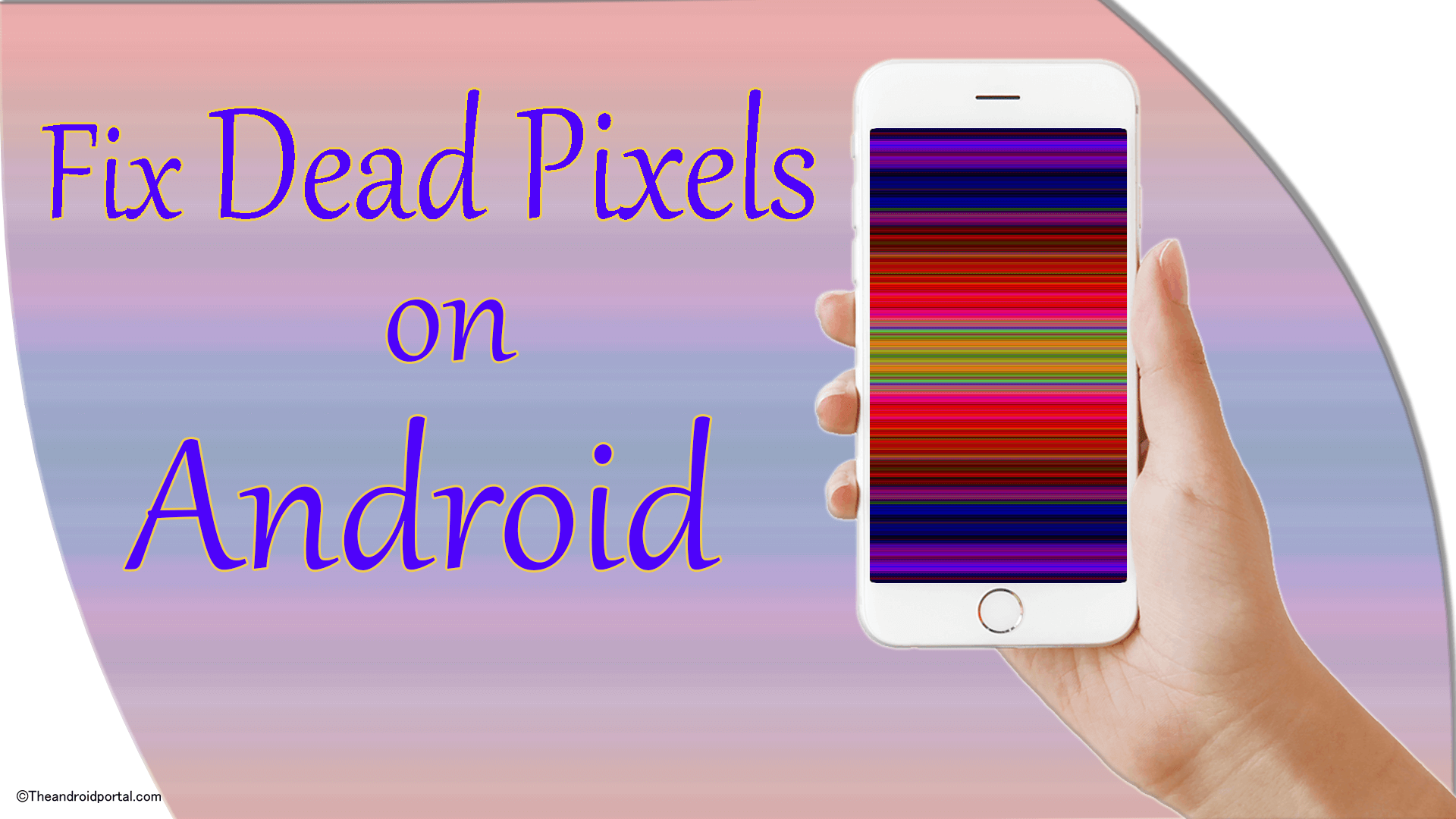 How to Fix Dead Pixels on Android - theandroidportal.com