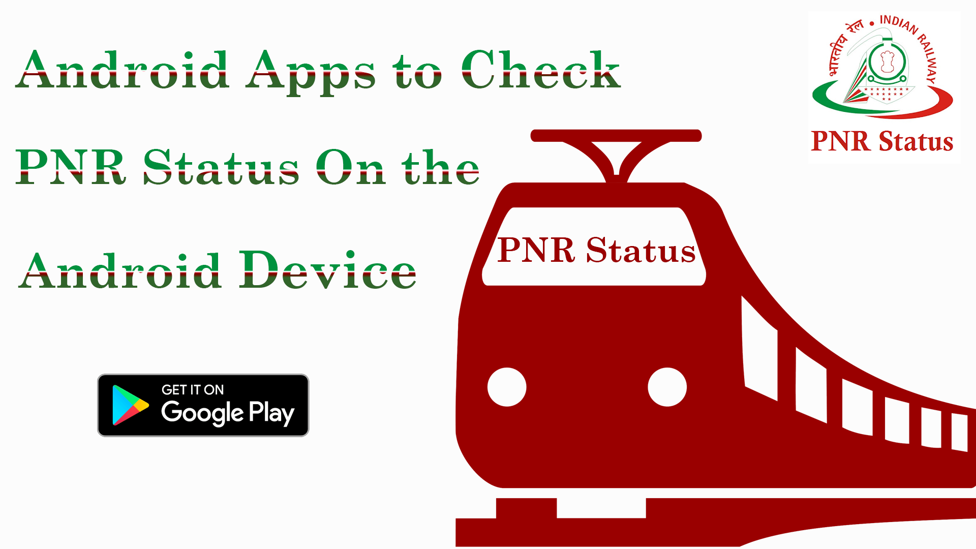 Best Android Apps to Check PNR Status On the Android Device - theandroidportal.com